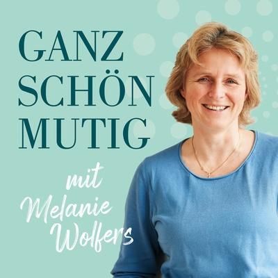 Image for GANZ SCHÖN MUTIG – Dein Podcast für ein erfülltes Leben
